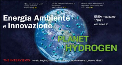 """Energy: Online """"Planet Hydrogen"""", ENEA special issue dedicated to protagonists, scenarios and technologies"""