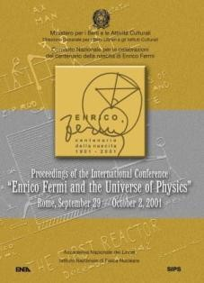 "Proceedings of the International Conferente ""Enrico Fermi and the Universe of Physics"""