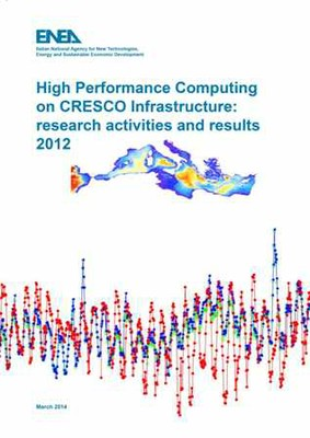 High Performance Computing on CRESCO Infrastructures: research activities and results 2012
