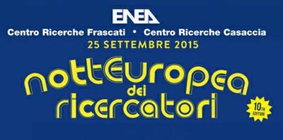 Notte Europea dei Ricercatori: ENEA mette in mostra l'energia delle stelle. I laboratori di Frascati e Casaccia aprono le porte nel segno di hi-tech e sostenibilità. La notizia sul nuovo numero di ENEAinform@