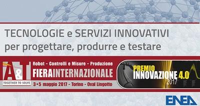 """Industria 4.0: ENEA partecipa alla fiera internazionale """"A&T"""""""