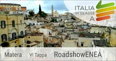 """Matera sesta tappa del roadshow ENEA """"Italia in classeA"""""""