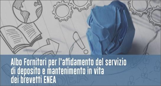 Albo fornitori per l'affidamento del servizio di deposito e mantenimento in vita dei brevetti dell'ENEA in Italia e all'estero