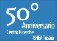 Centro Ricerche ENEA Trisaia: 50 anni di Ricerca dal nucleare alla green economy