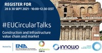 """EU Circular Talks """"Construction and Infrastructure value chains and market"""""""