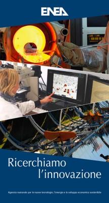 ENEA: Ricerchiamo l'innovazione